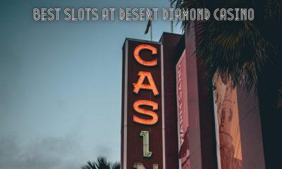 Best Slots at Desert Diamond Casino