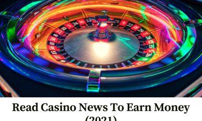 Read Casino News To Earn